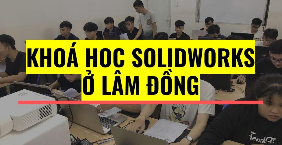 Khoá học solidworks ở Lâm Đồng